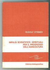STEINER IMPULSI SCIENTIFICO SPIRITUALI PROGRESSO AGRICOLTURA ANTROPOSOFICA 1979