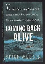 Coming Back Alive : Harrowing Search and Rescue Mission by Spike Walker, Signed