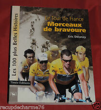 2006 LE TOUR DE FRANCE MORCEAUX DE BRAVOURE ERIC DELANZY 100 BELLES HISTOIRES