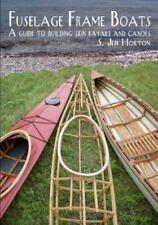 FUSELAGE FRAME BOATS      Building Skin Kayaks & Canoes    S. Jeff Horton   2011