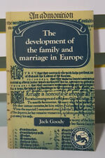 THE DEVELOPMENT OF THE FAMILY AND MARRIAGE IN EUROPE! BOOK BY JACK GOODY!