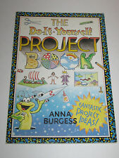 The Do-It-Yourself Project Book by Anna Burgess Used in Good Condition