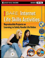 i-SAFE Internet Life Skills Activities: Reproducible Projects on Learning to Saf