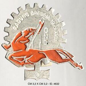 Fascismo Brescia Raduno dei centauri A. XVIII° 1940 distintivo motociclismo