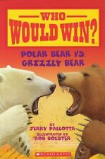 Who Would Win? Polar Bear vs. Grizzly Bear by Jerry Pallotta