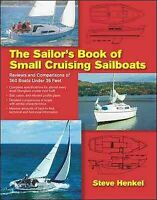 Sailor's Book of Small Cruising Sailboats : Reviews and Comparisons of 360 Bo...