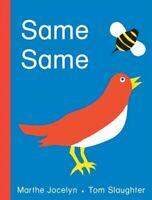 Same Same, Hardcover by Jocelyn, Marthe; Slaughter, Tom (ILT), Brand New, Fre...