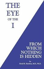 The Eye of the I: From Which Nothing Is Hidden (Paperback or Softback)