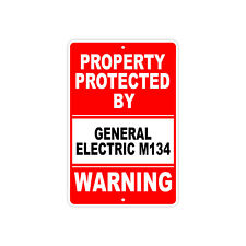 Property Protected By General Electric M134 Gun Pistol Rifle Ammo Aluminum Sign