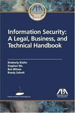 Information Security : A Legal, Business and Technical Handbook by Kimberly...