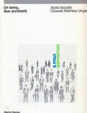 Il polo espositivo. Un tema, due architetti - Isozaki, Ungers - Nuovo in Offerta