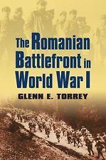 The Romanian Battlefront in World War I by Glenn E. Torrey (2014, Paperback)
