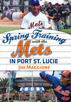Spring Training with the Mets in Port St. Lucie [America Through Time] [FL]