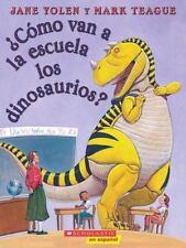 Como van a la escuela los dinosaurios? Spanish Edition