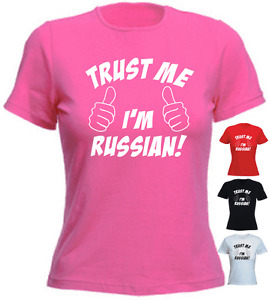 Trust Me I'm Russian ! Russia Present Gift New Custom Ladies T-shirt