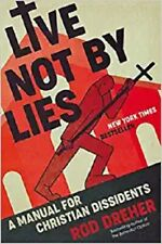 Live Not by Lies A Manual for Christian Dissidents (2020, Hardcover )