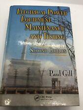 Electrical Power Equipment Maintenance and Testing (Power Engineering) by Gill,