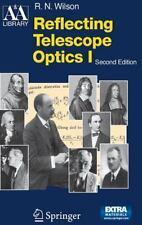 Astronomy and Astrophysics Library: Reflecting Telescope Optics I : Basic...