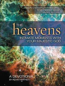 The Heavens: Intimate Moments with Your Majestic God by Kevin Hartnett