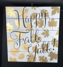 "Wood Sign Thanksgiving HAPPY FALL Y'ALL White Black With Gold Leaves 17""x16"" NEW"