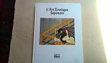 L ART EROTIQUE JAPONAIS - EDITIONS LIBER 1996