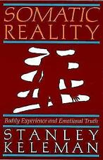 Somatic Reality: Bodily Experience and Emotional Truth by Stanley Keleman...