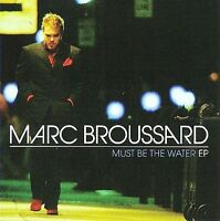 MARC BROUSSARD - Must Be the Water [EP] (CD, 2008, Atlantic) - NEW, SEALED