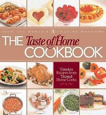The Taste of Home Cookbook : Timeless Recipes from Trusted Home Cooks by...
