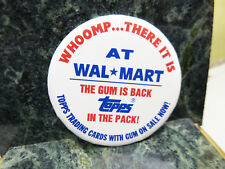 whoomp...there it is at Wal-Mart Topps trading cards pinback (a4)