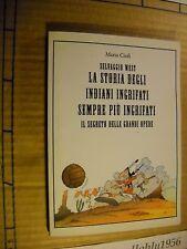 LIBRO - LA STORIA DEGLI INDIANI INGRIFATI ...- M.CIOFI - IN PROPRIO 2011 - NUOVO