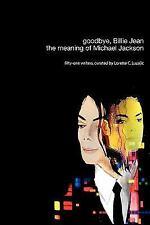 Goodbye, Billie Jean: the meaning of Michael Jackson by Lorette C. Luzajic...