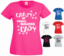Crazy French Bulldog Lady Animal lover Owner New Funny Ladies Gift T-shirt