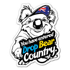 You Entered Drop Bear Country Koala Sticker Aussie Car Flag 4x4 Funny Ute #53...