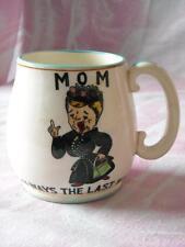 "Vintage Large 1950's MOM Cup,"" ALWAYS THE LAST WORD"""