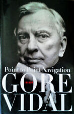 GORE VIDAL - POINT TO POINT NAVIGATION - HARDBACK WITH DUST JACKET - AUTOGRAPHED