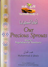 Our Precious Sprouts : Islamic Regulations for Newborns (Muslim Family Book 4)