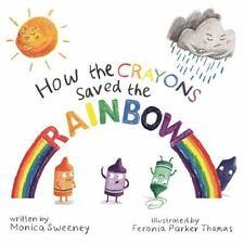 Sweeney Monica/ Thomas Fero...-How The Crayons Saved The Rainbow  HBOOK NEW
