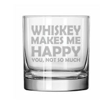 11oz Rocks Whiskey Highball Glass Funny Whiskey Makes Me Happy You Not So Much