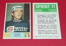 N°114 GIANNI MOTTA ITALIA PANINI SPRINT 71 CYCLISME 1971 WIELRIJDER CICLISMO