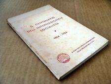 089) IL CENTENARIO DELL'INTERNAZIONALE SOCIALISTA (1864 - 1964) PSDI