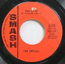 Hear! Teen Popcorn 45 The Dreams - Too Late / Inexperience On Smash