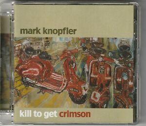 Mark Knopfler - Kill To Get Crimson  (Mercury 2007)
