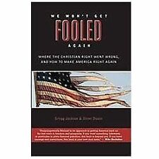We Won't Get Fooled Again: Where the Christian Right Went Wrong and Ho-ExLibrary