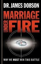 Marriage Under Fire: Why We Must Win This Battle