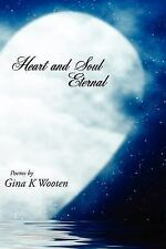 Heart and Soul Eternal by Gina K. Wooten (2007, Paperback)