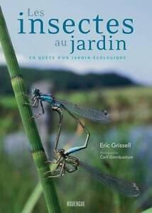 Les Insectes au Jardin - Eric Grissell - Jardin écologique biodiversité