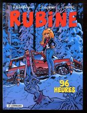 RUBINE  T8  96 Heures  DE LAZARE & MYTHIC &  WALTHERY  EO LE LOMBARD