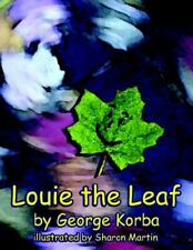 Louie the Leaf.by Korba, George  New 9781420879070 Fast Free Shipping.#
