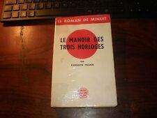 LE ROMAN DE MINUIT/Auguste FRANCK/LE MANOIR DES TROIS HORLOGES 1945 EO TBE NC