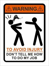 Warning to Avoid Injury Don't Tell Me How to Do My Job Hairdresser Vinyl Decal
